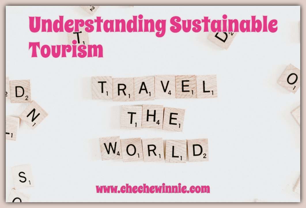 Understanding Sustainable Tourism