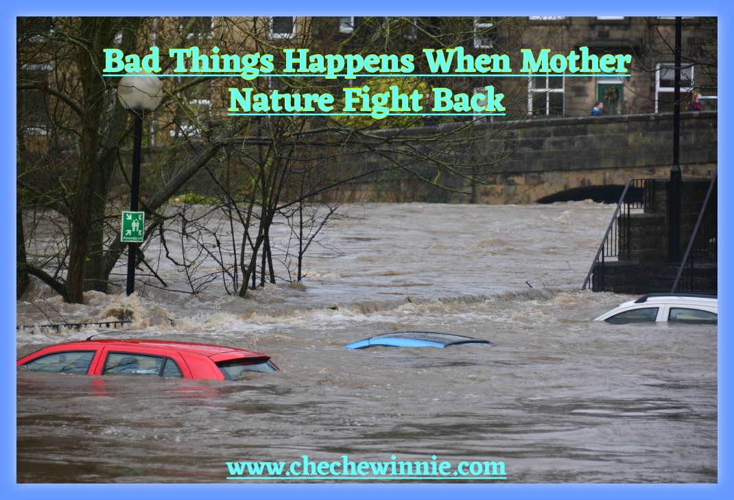 Bad Things Happens When Mother Nature Fight Back